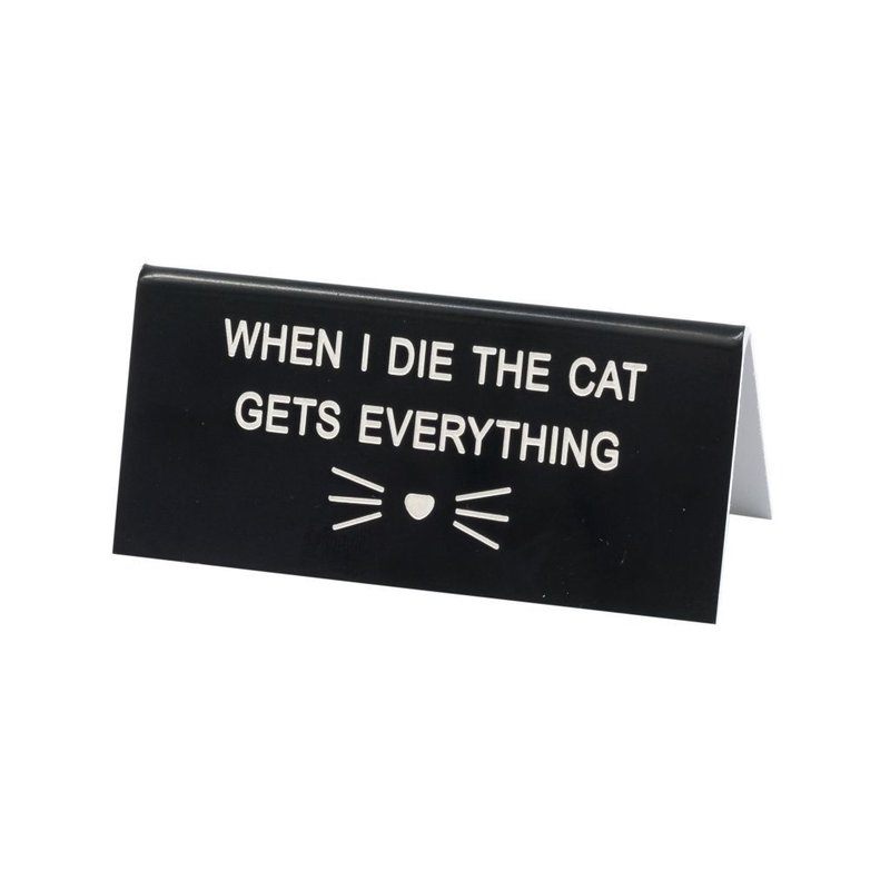 About Face Designs Cat Gets Everything Sign