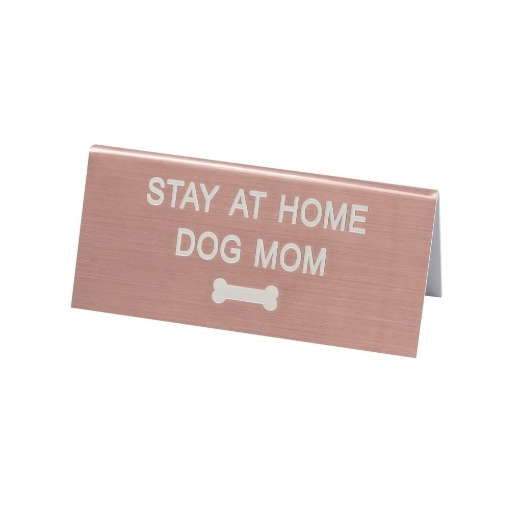 About Face Designs Stay At Home Dog Mom Sign