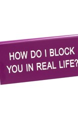 About Face Designs Block You In Life Sign