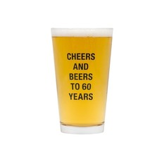 Beers To 60 Years Pint Glass