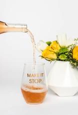 Chez Gagne Make It Stop Wine Glass
