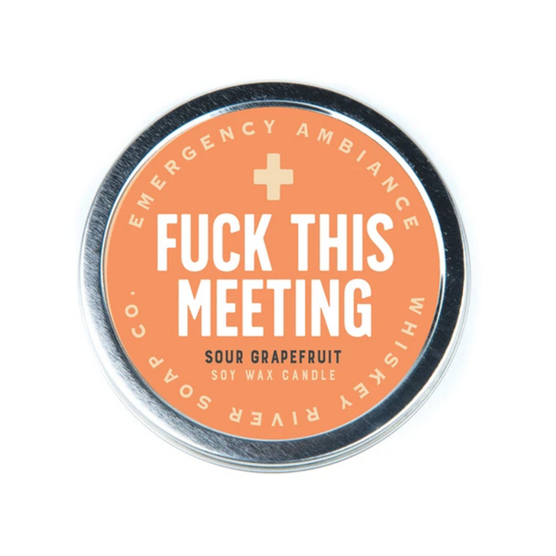 Whiskey River Soap Co. F*** This Meeting - Tin Candle