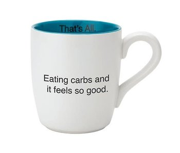 Santa Barbara Eating Carbs and it feels so good mug