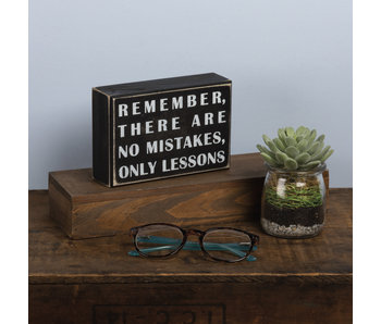 Primitives by Kathy Remember there are no mistakes, only lessons box sign