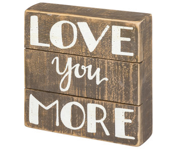 Primitives by Kathy Love you more slat box sign
