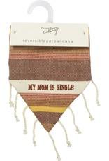 Primitives By Kathy Bandana - My Mom Is Single
