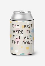 """The Dapper Paw """"Here to Pet the Dogs"""" SLIM Koozie"""