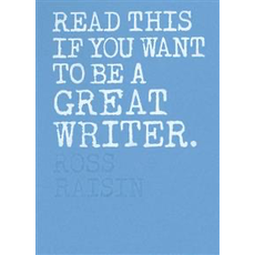 Laurence King Publishing Read This if You Want to Be a Great Writer
