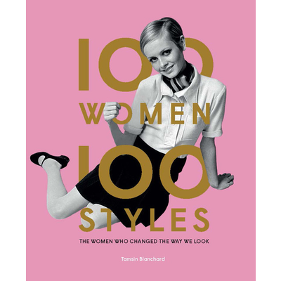 Laurence King Publishing 100 Women - 100 Styles