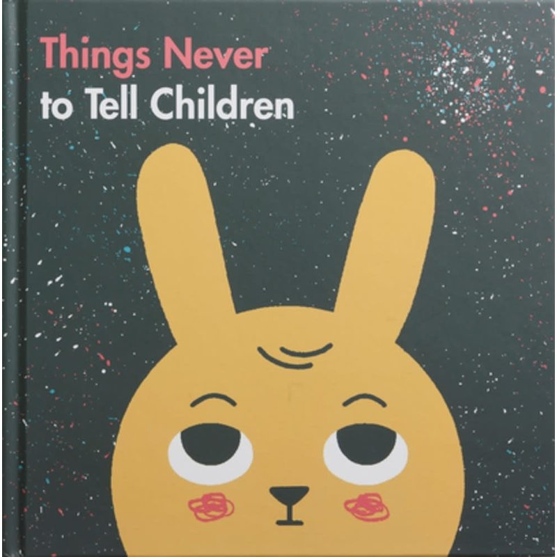 The School of Life Things Never to Tell Children