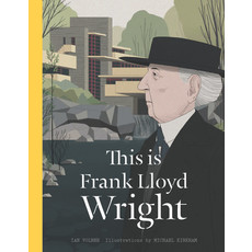 Laurence King Publishing This Is Frank Lloyd Wright