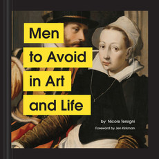 Chronicle Men to Avoid in Art and Life