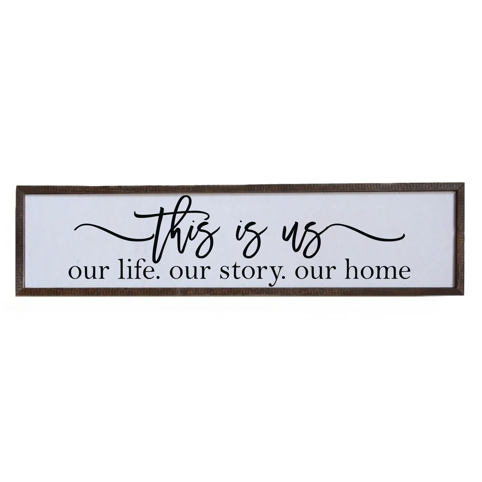 Driftless Studios Sign: This Is Us- Our Story. Our Life. Our Home