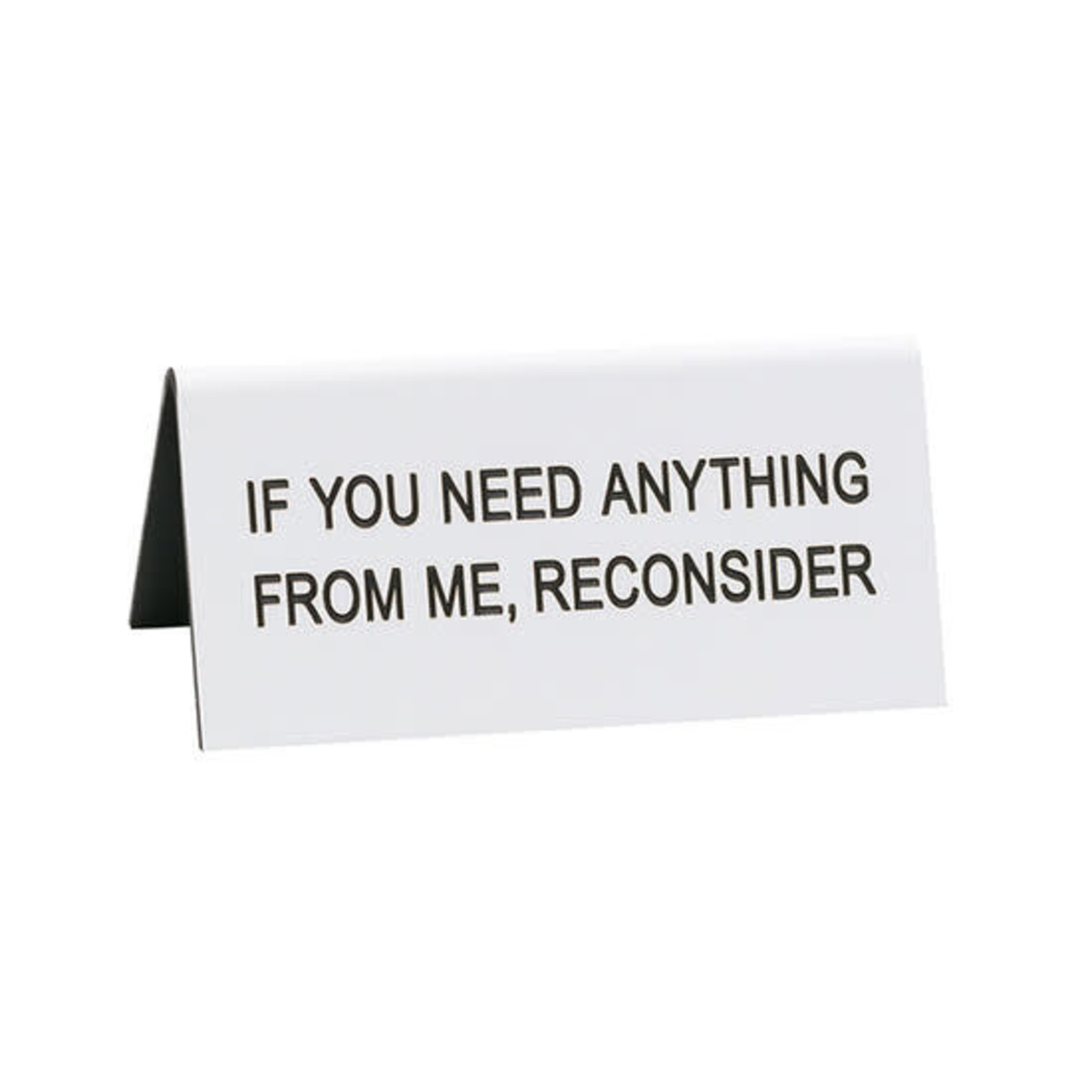 About Face Designs, Inc Snarky: Reconsider Desk Sign