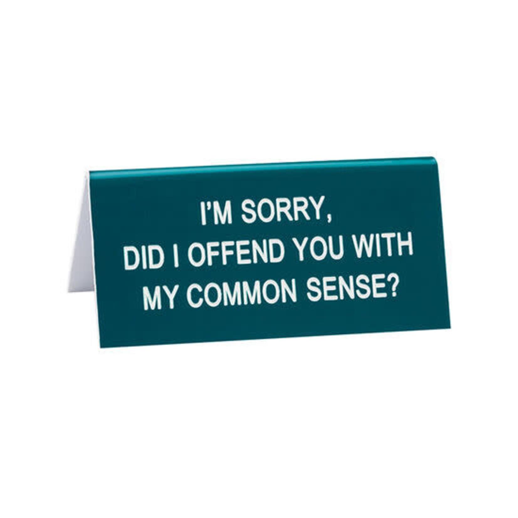 About Face Designs, Inc Snarky: Common Sense Desk Sign