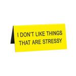 About Face Designs, Inc Snarky: Stressy Desk Sign