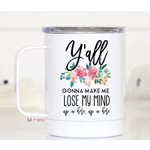 Mugsby Mug: Ya'll Gonna Make Me Travel Cup
