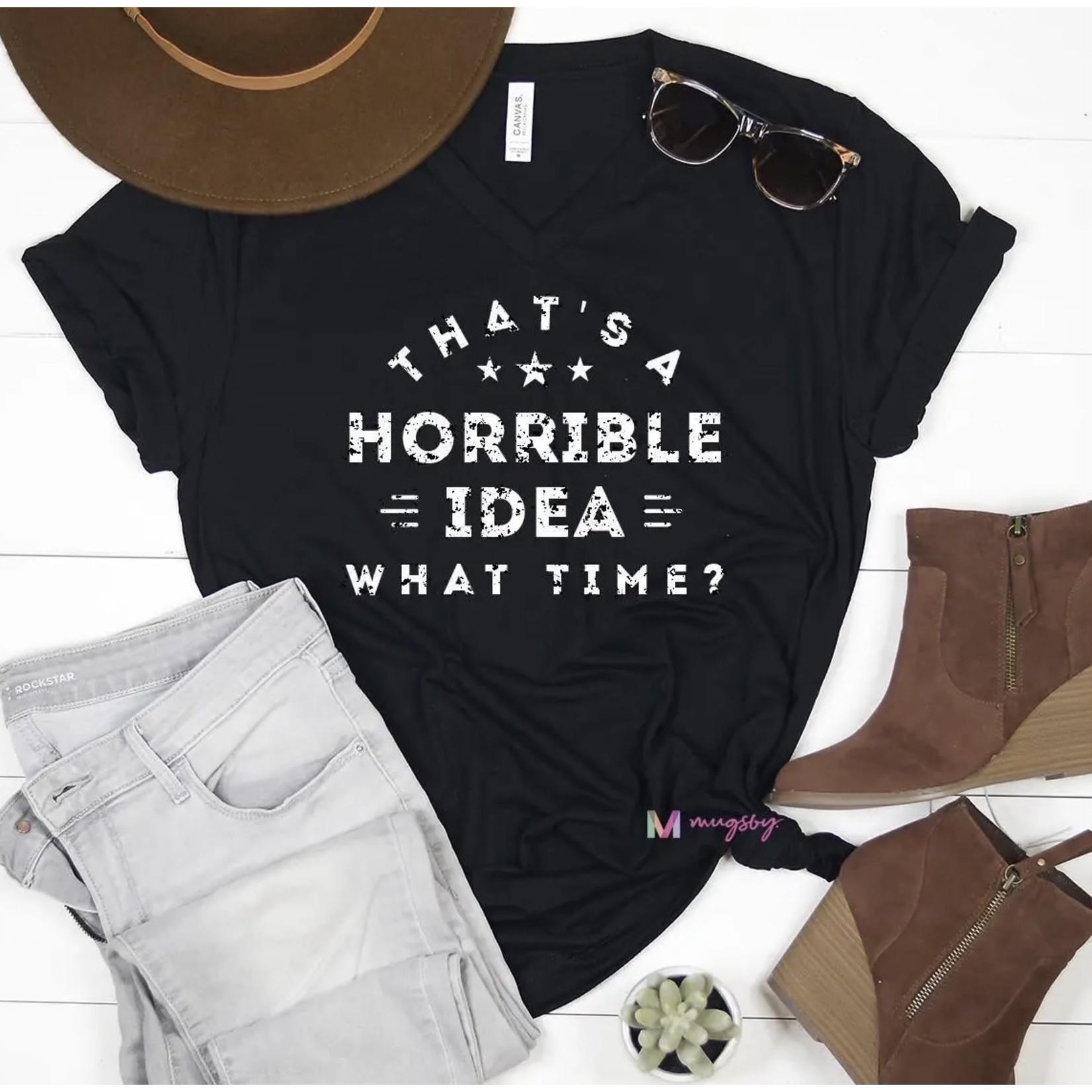 Mugsby Graphic Tee: That's A Horrible Idea!