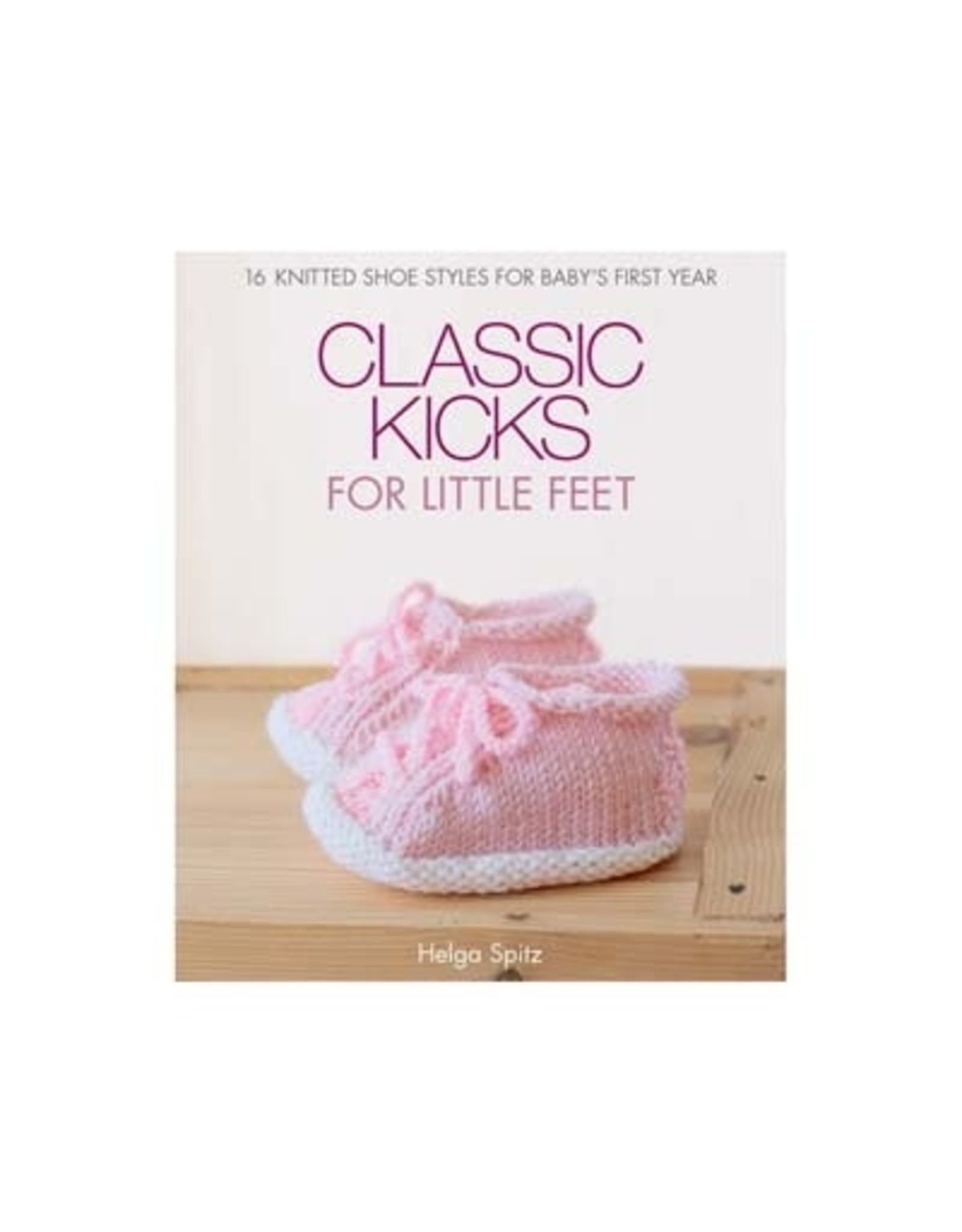 Classic Kicks for Little Feet - Helga Spitz