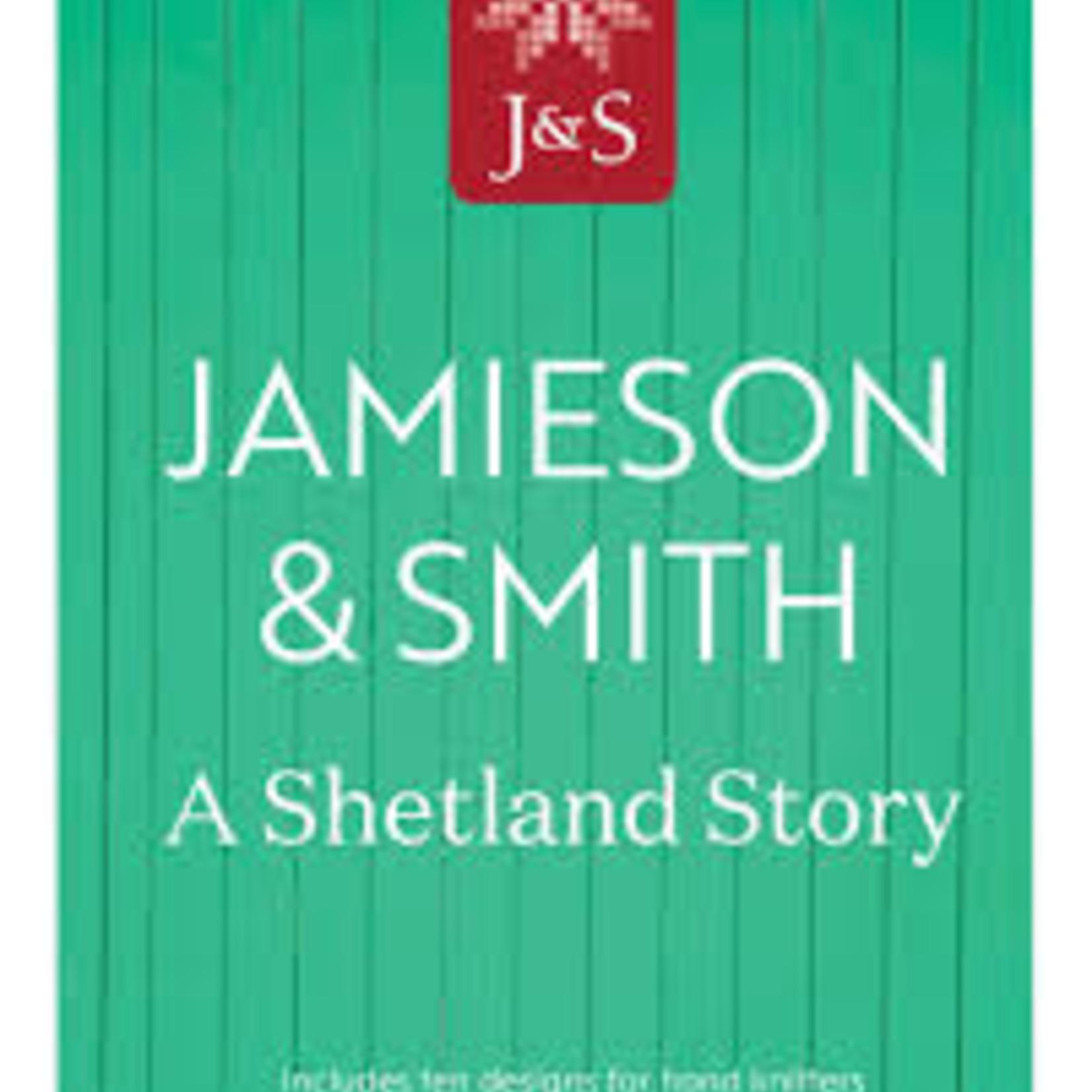 Jamieson & Smith : A Shetland Story - Knitting Magazine with Patterns