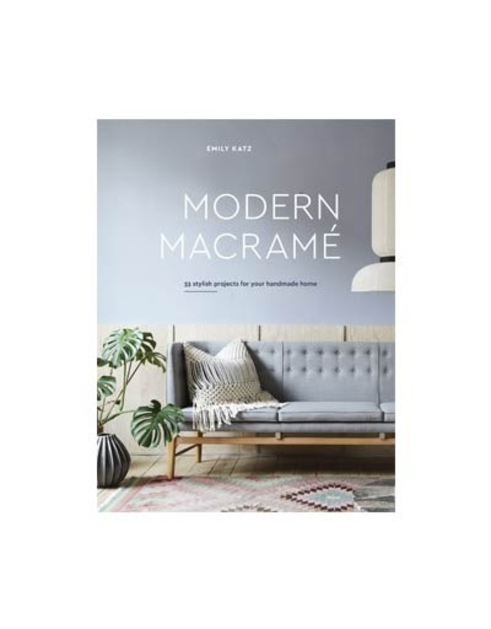 Modern Macramé - Emily Katz - Patterns