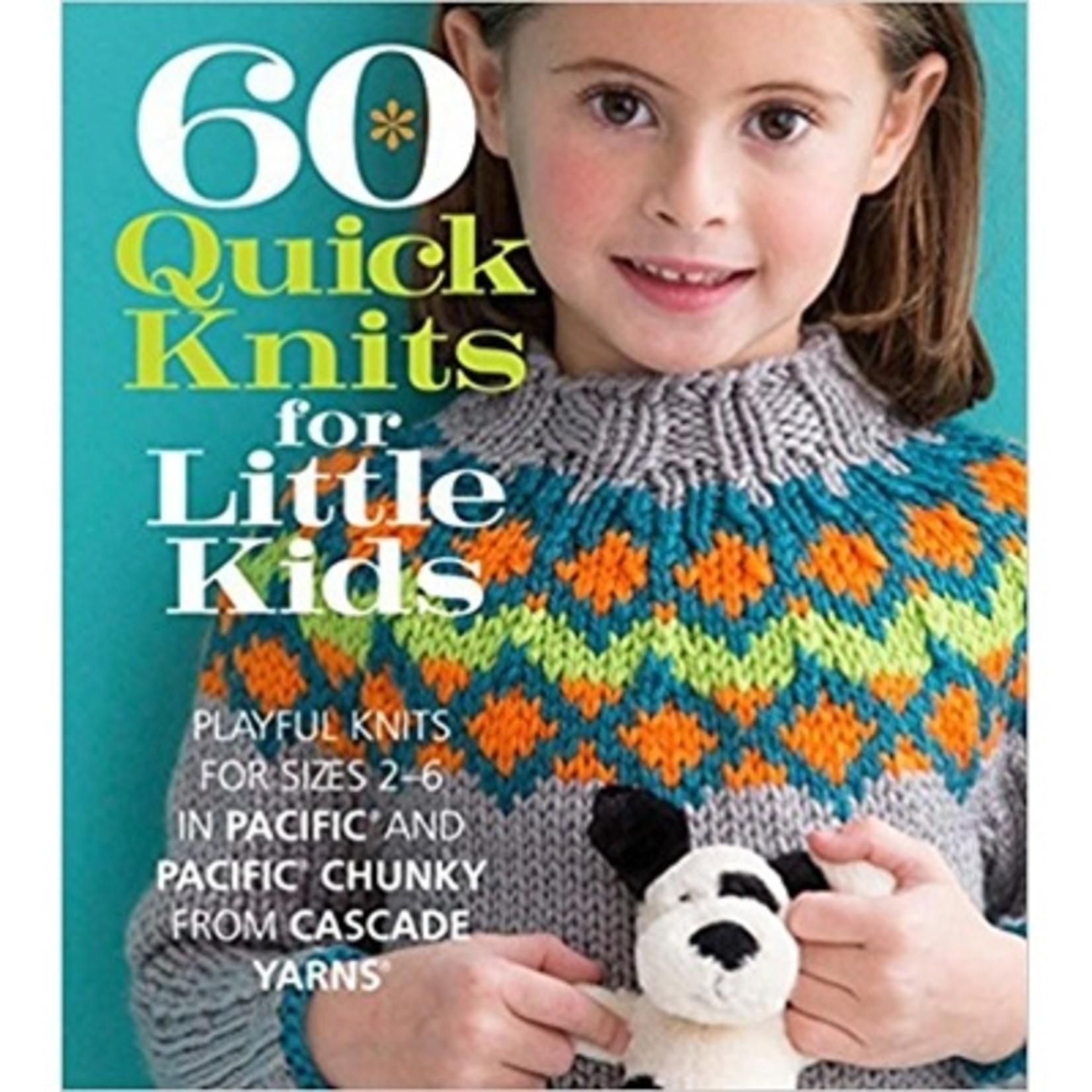 Cascade 60 Quick Knits For Little Kids
