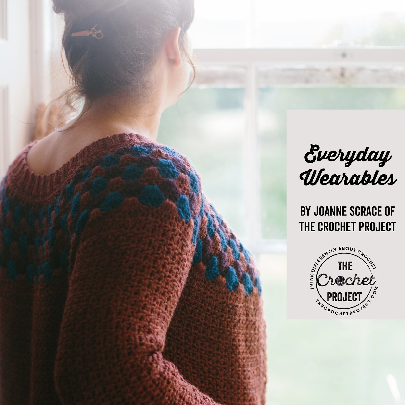 The Crochet Project Everyday Wearables - The Crochet Project
