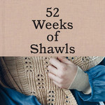 Laine Publishing 52 Weeks of Shawls - Laine - PREORDER