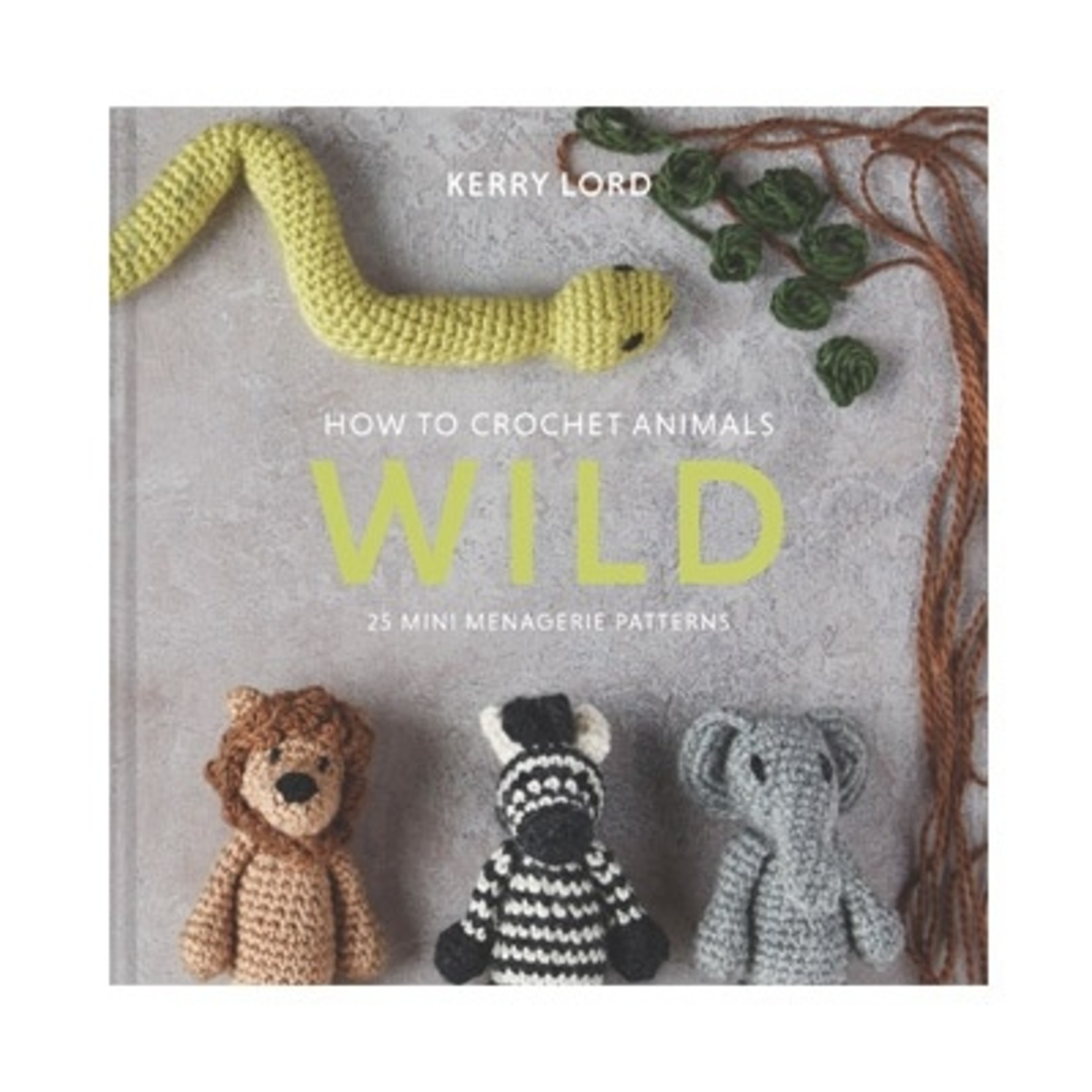 How To Crochet Animals - Kerry Lord