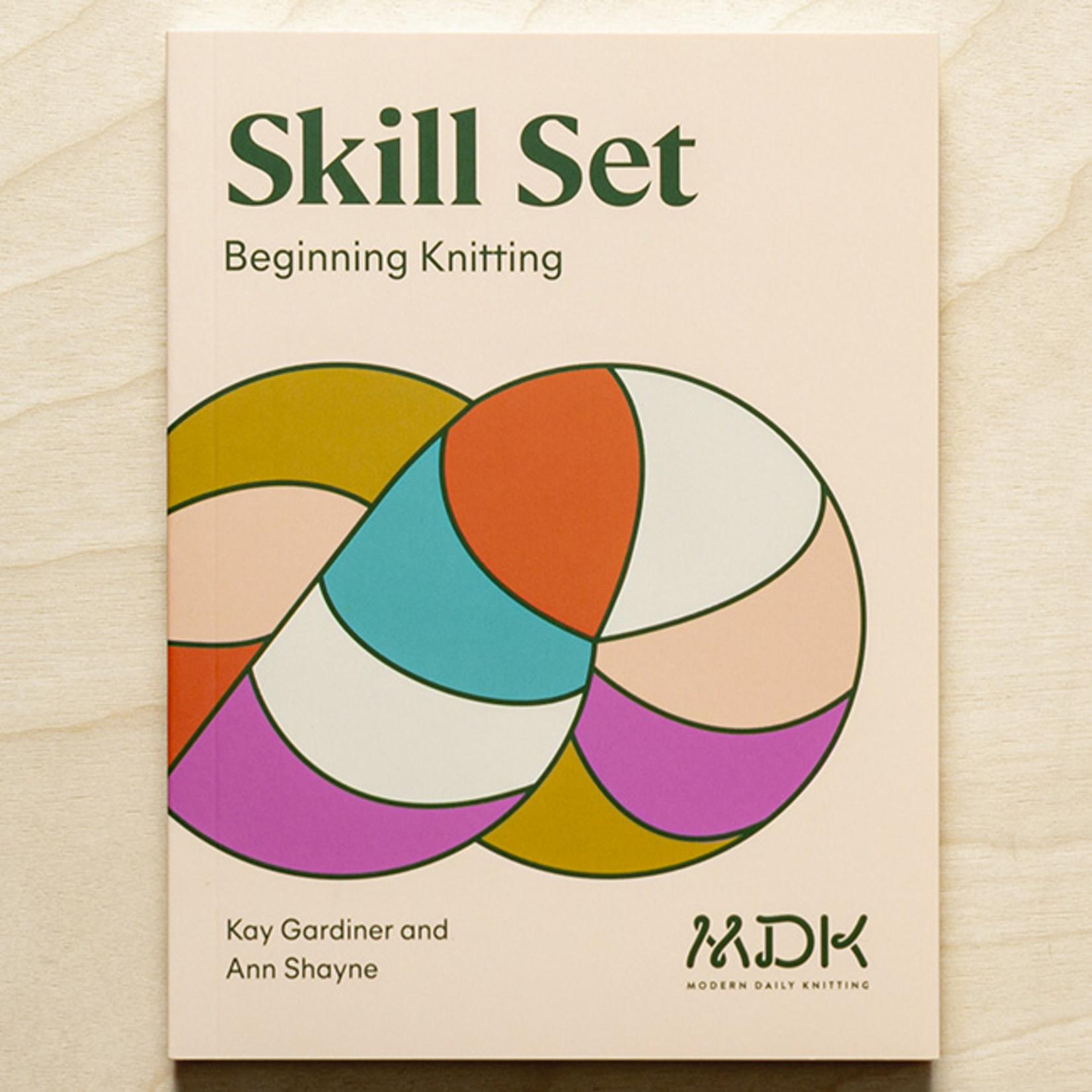 Modern Daily Knitting Skill Set: Beginning Knitting