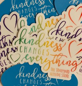 The Trainyard General Store Kindness Changes Everything Sticker - Trainyard Connect