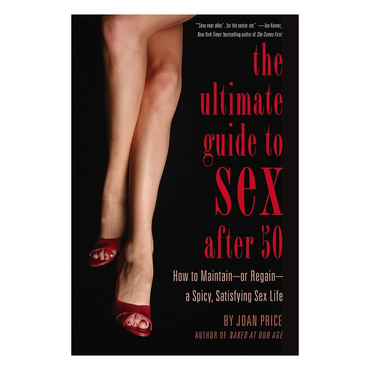 THE ULTIMATE GUIDE TO SEX AFTER FIFTY( JAN2015)