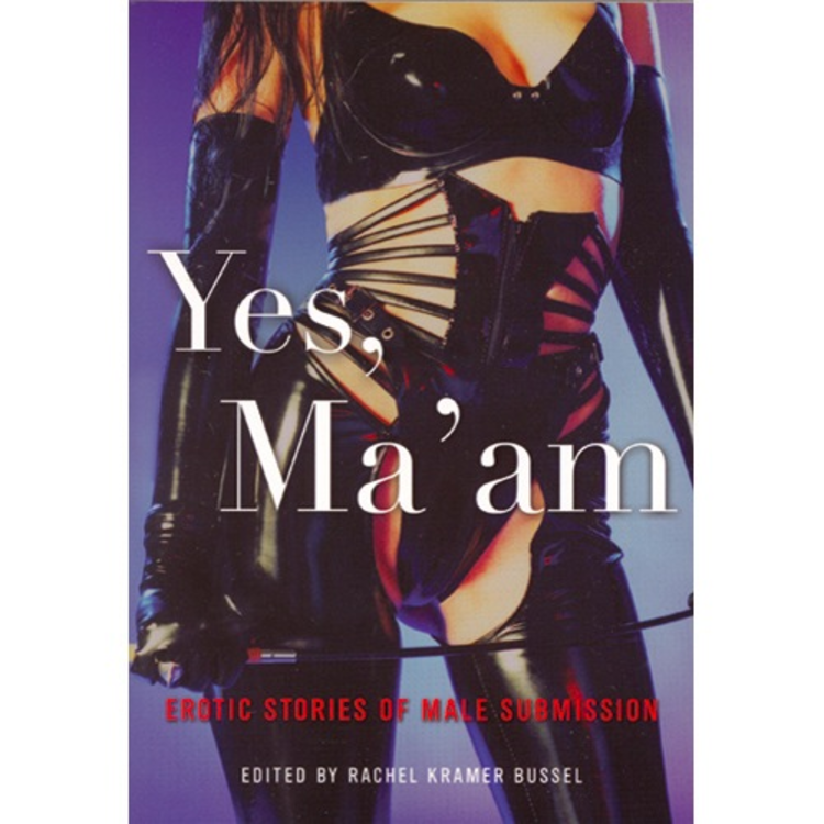 YES MA'AM - EROTIC STORIES OF MALE SUBMISSION