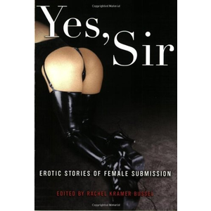 YES, SIR - EROTIC STORIES OF FEMALE SUBMISSION