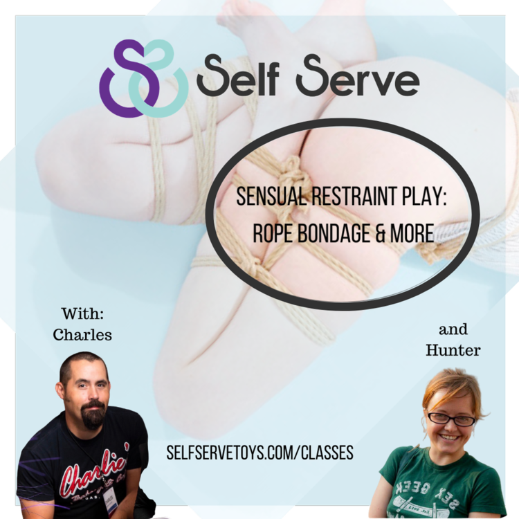 4.22.2021 - SENSUAL RESTRAINT PLAY: ROPE BONDAGE & MORE