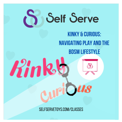 5.4.2021 - KINKY & CURIOUS: NAVIGATING PLAY & THE BDsM LIFESTYLE