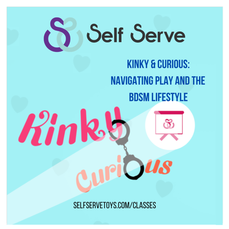 1.21.2021 - KINKY & CURIOUS: NAVIGATING PLAY & THE BDsM LIFESTYLE