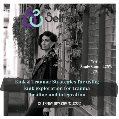 KINK & TRAUMA: STRATEGIES FOR USING KINK EXPLORATION FOR TRAUMA HEALING AND INTEGRATION