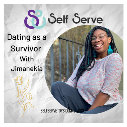 DATING AS A SURVIVOR W/ JIMANEKIA