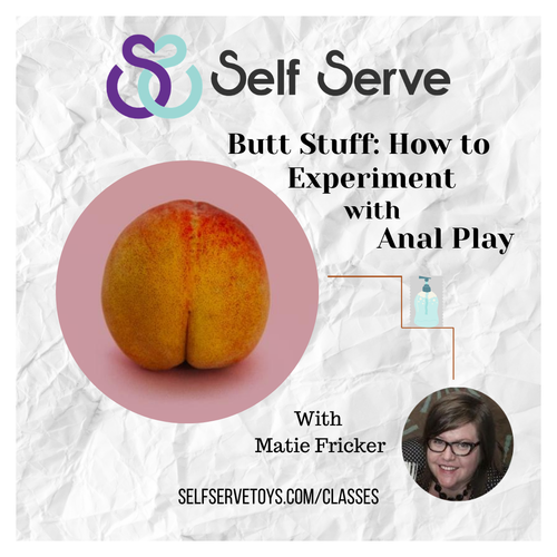 BUTT STUFF: HOW TO EXPERIMENT WITH ANAL PLAY