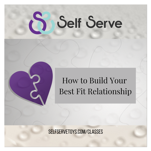 HOW TO BUILD YOUR BEST-FIT RELATIONSHIP: RELATIONSHIP STYLES, DATING & MORE (3HRS)