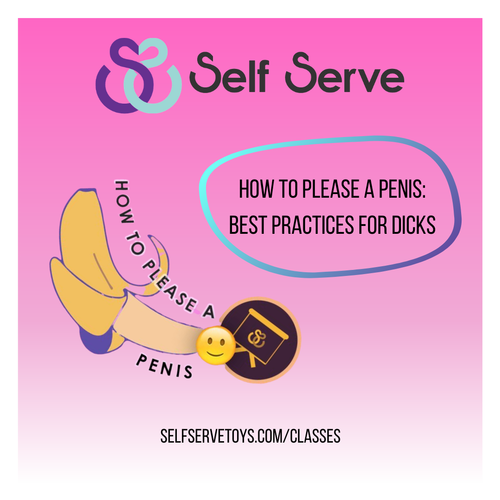 HOW TO PLEASE A PENIS: BEST PRACTICES FOR DICKS