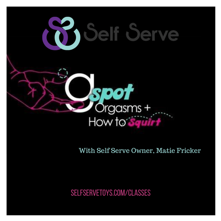 GSPOT ORGASMS AND HOW TO SQUIRT