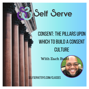 2.27.2021 - CONSENT: THE PILLARS UPON WHICH TO BUILD A CONSENT CULTURE W/ ZACH BUDD