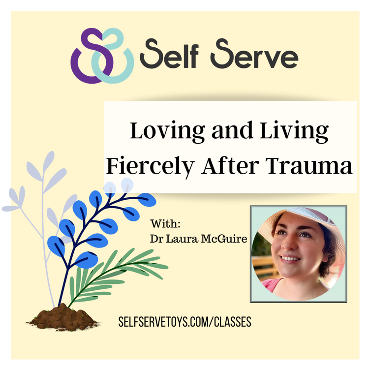 LOVING AND LIVING FIERCELY AFTER TRAUMA