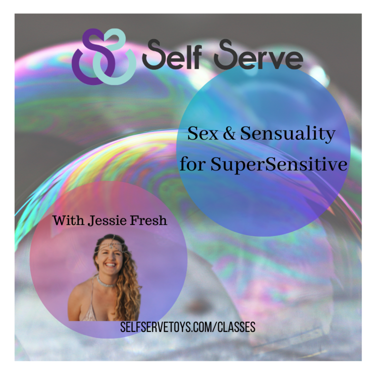 5.28.2021 - SEX & SENSUALITY FOR THE SUPER SENSITIVE