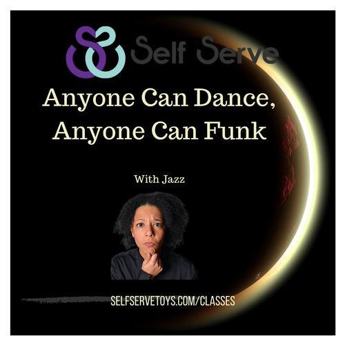 5.20.2021  - ANYONE CAN DANCE, ANYONE CAN FUNK