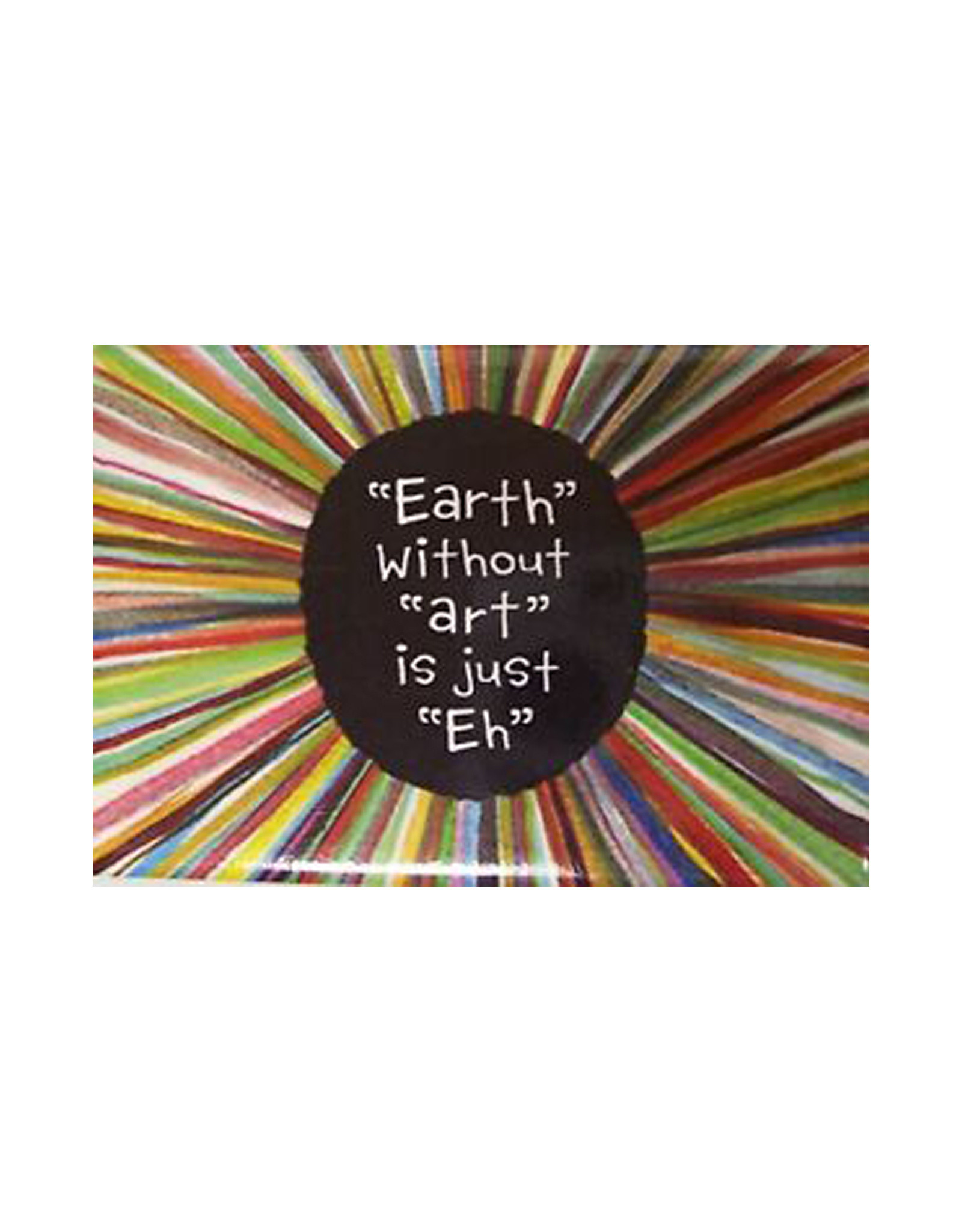 """""""Earth"""" Without """"Art"""" Is Just """"Eh"""" Magnet"""
