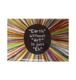 """Earth"" Without ""Art"" Is Just ""Eh"" Magnet"