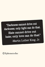 Darkness Cannot Drive Out Darkness MLK Sticker